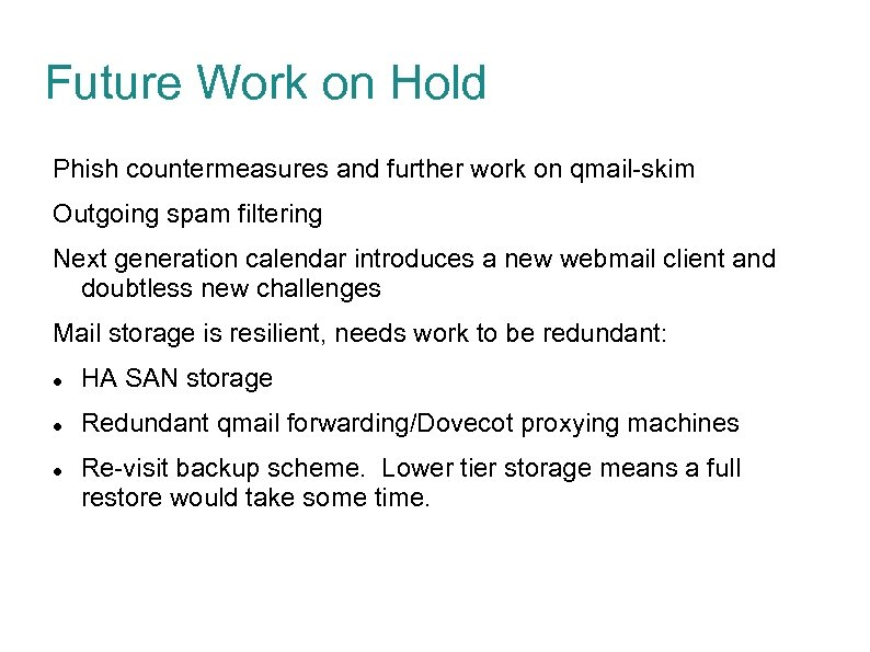 Future Work on Hold Phish countermeasures and further work on qmail-skim Outgoing spam filtering