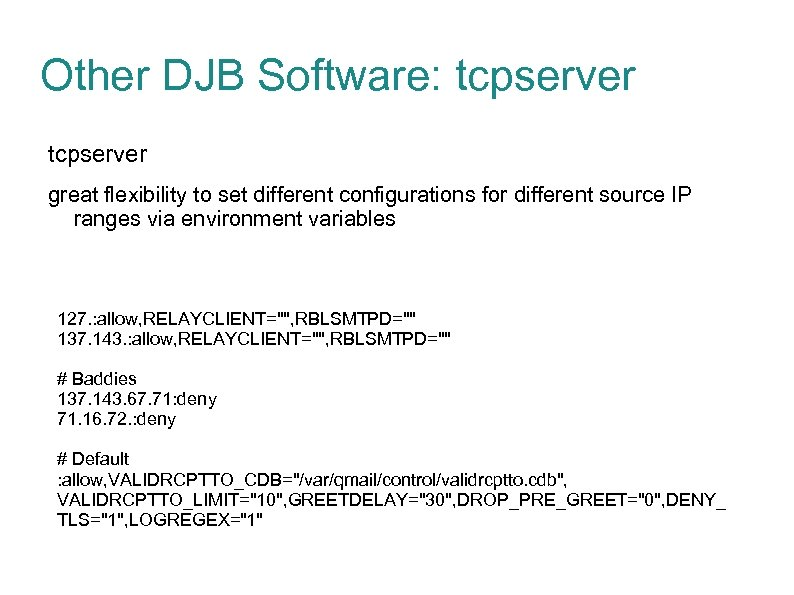 Other DJB Software: tcpserver great flexibility to set different configurations for different source IP