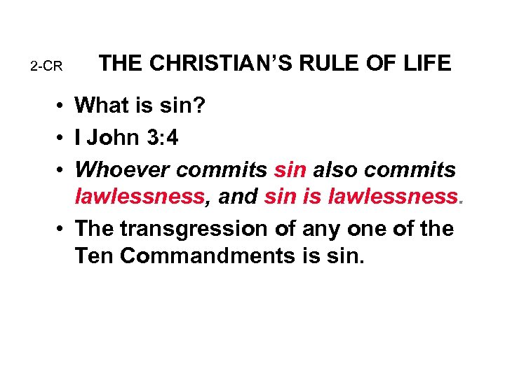 2 -CR THE CHRISTIAN'S RULE OF LIFE • What is sin? • I John
