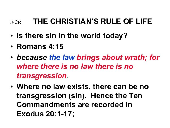 3 -CR THE CHRISTIAN'S RULE OF LIFE • Is there sin in the world