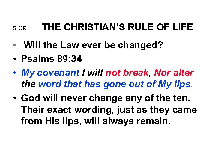 5 -CR THE CHRISTIAN'S RULE OF LIFE • Will the Law ever be changed?