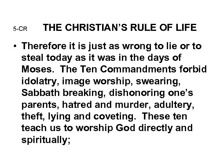 5 -CR THE CHRISTIAN'S RULE OF LIFE • Therefore it is just as wrong