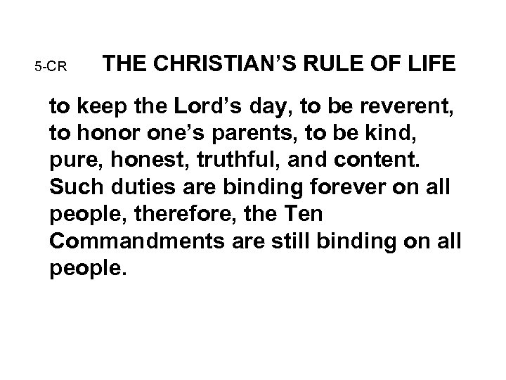 5 -CR THE CHRISTIAN'S RULE OF LIFE to keep the Lord's day, to be