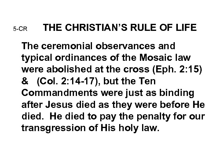 5 -CR THE CHRISTIAN'S RULE OF LIFE The ceremonial observances and typical ordinances of