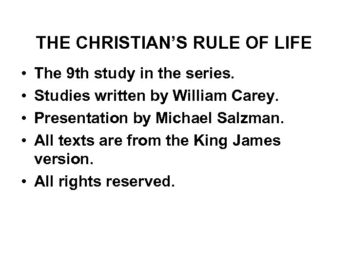 THE CHRISTIAN'S RULE OF LIFE • • The 9 th study in the series.