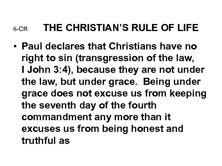 6 -CR THE CHRISTIAN'S RULE OF LIFE • Paul declares that Christians have no