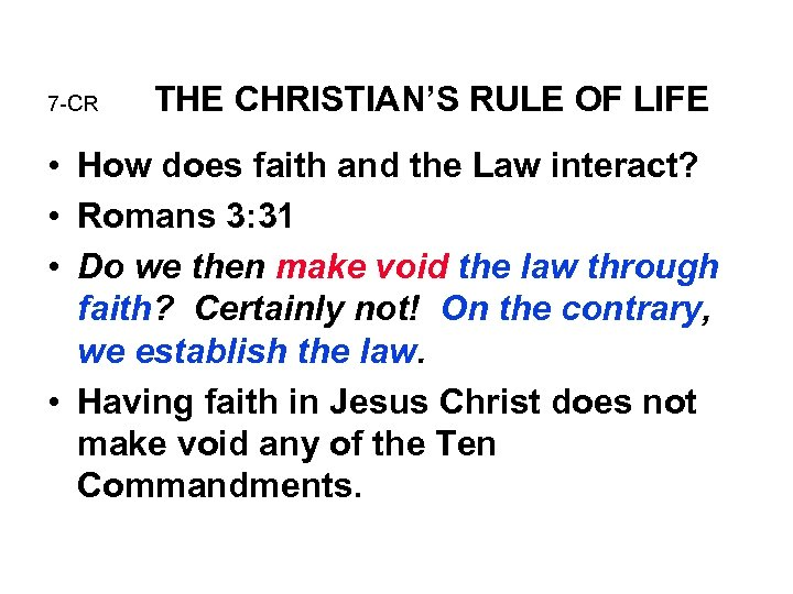 7 -CR THE CHRISTIAN'S RULE OF LIFE • How does faith and the Law