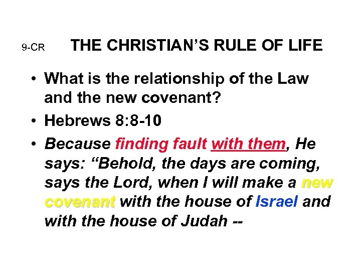 9 -CR THE CHRISTIAN'S RULE OF LIFE • What is the relationship of the