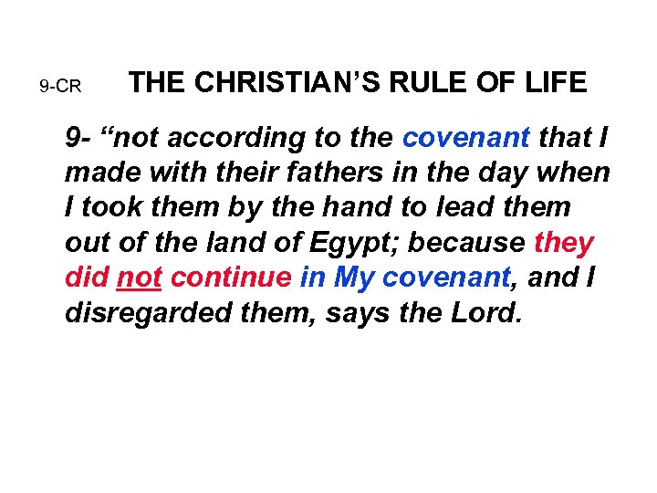 """9 -CR THE CHRISTIAN'S RULE OF LIFE 9 - """"not according to the covenant"""