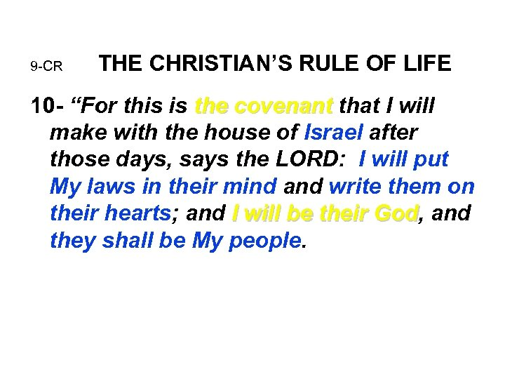 """9 -CR THE CHRISTIAN'S RULE OF LIFE 10 - """"For this is the covenant"""