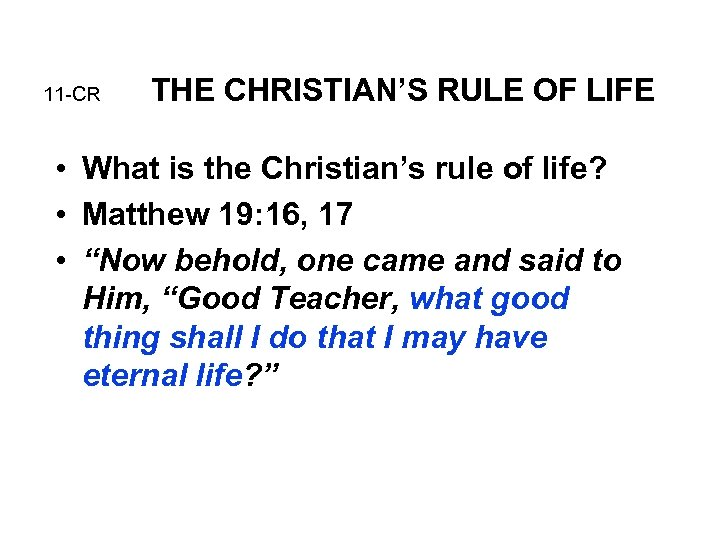 11 -CR THE CHRISTIAN'S RULE OF LIFE • What is the Christian's rule of