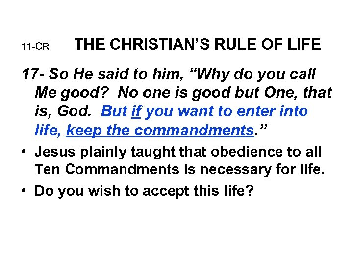 11 -CR THE CHRISTIAN'S RULE OF LIFE 17 - So He said to him,