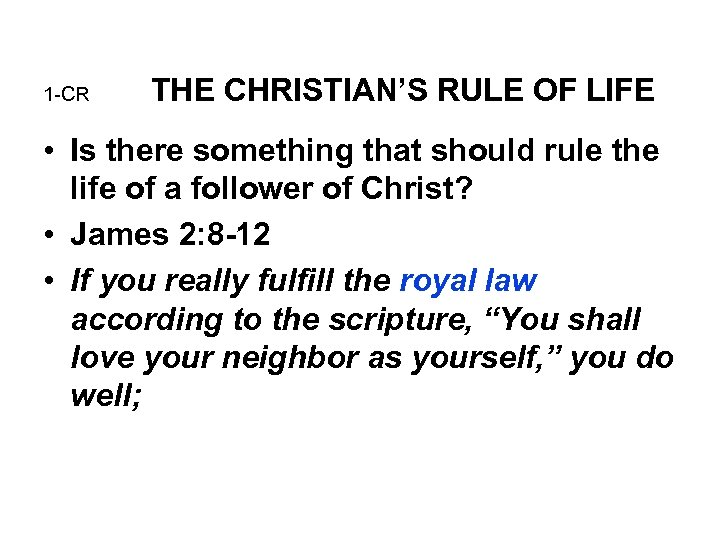 1 -CR THE CHRISTIAN'S RULE OF LIFE • Is there something that should rule