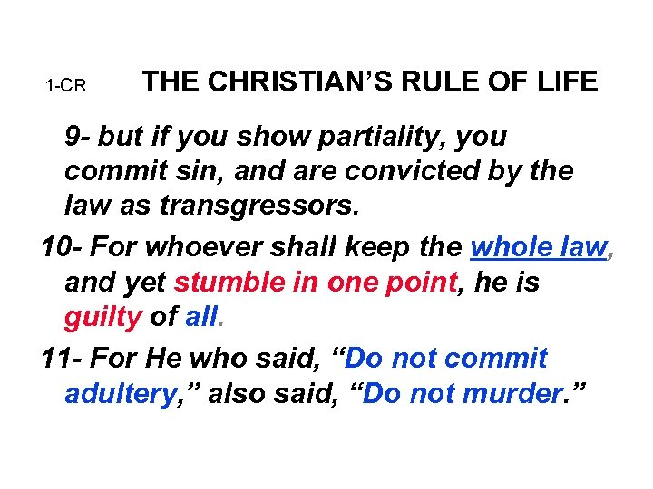 1 -CR THE CHRISTIAN'S RULE OF LIFE 9 - but if you show partiality,