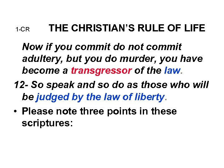 1 -CR THE CHRISTIAN'S RULE OF LIFE Now if you commit do not commit