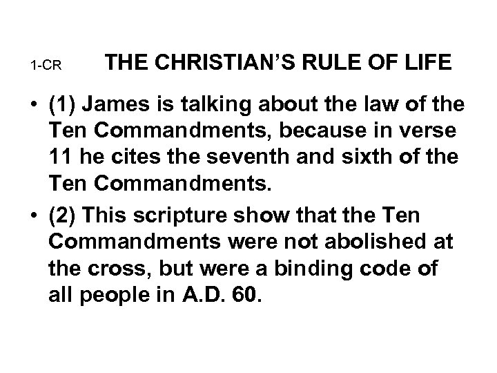 1 -CR THE CHRISTIAN'S RULE OF LIFE • (1) James is talking about the