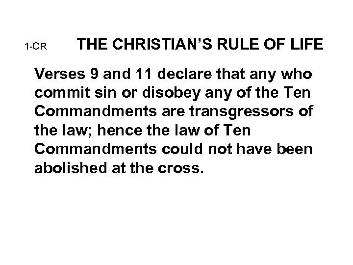 1 -CR THE CHRISTIAN'S RULE OF LIFE Verses 9 and 11 declare that any