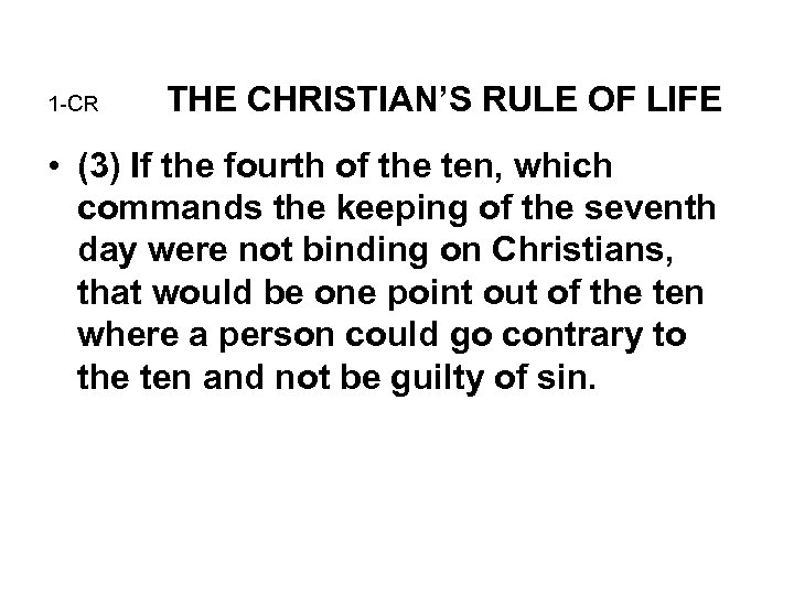 1 -CR THE CHRISTIAN'S RULE OF LIFE • (3) If the fourth of the