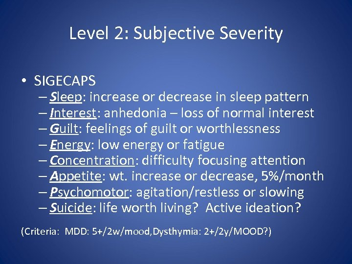 Level 2: Subjective Severity • SIGECAPS – Sleep: increase or decrease in sleep pattern