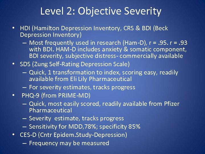 Level 2: Objective Severity • HDI (Hamilton Depression Inventory, CRS & BDI (Beck Depression