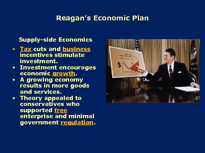 Reagan's Economic Plan Supply-side Economics • Tax cuts and business incentives stimulate investment. •