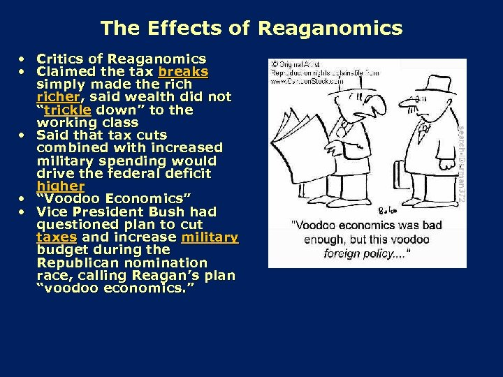 The Effects of Reaganomics • Critics of Reaganomics • Claimed the tax breaks simply