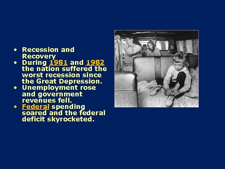 • Recession and Recovery • During 1981 and 1982 the nation suffered the