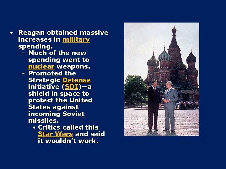 • Reagan obtained massive increases in military spending. – Much of the new