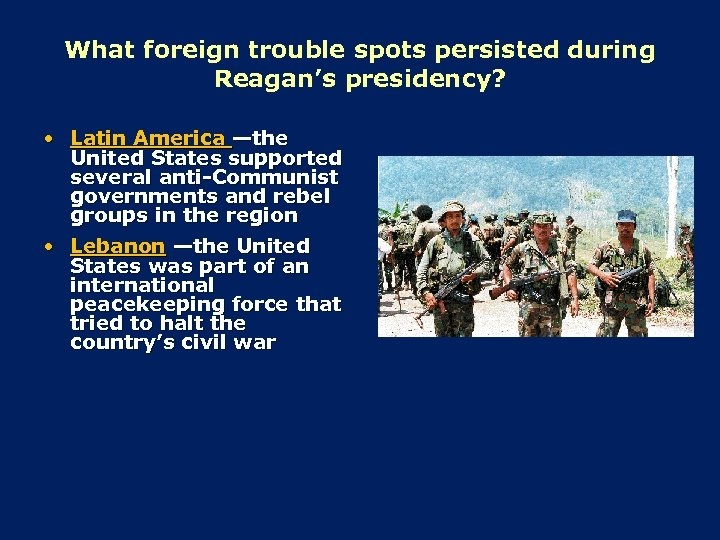 What foreign trouble spots persisted during Reagan's presidency? • Latin America —the United States