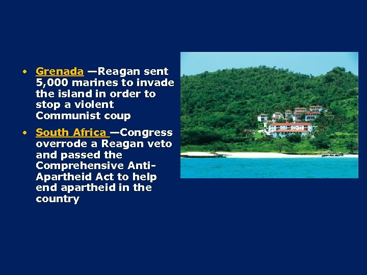 • Grenada —Reagan sent 5, 000 marines to invade the island in order