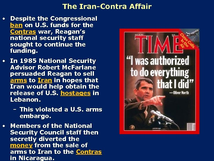 The Iran-Contra Affair • Despite the Congressional ban on U. S. funds for the