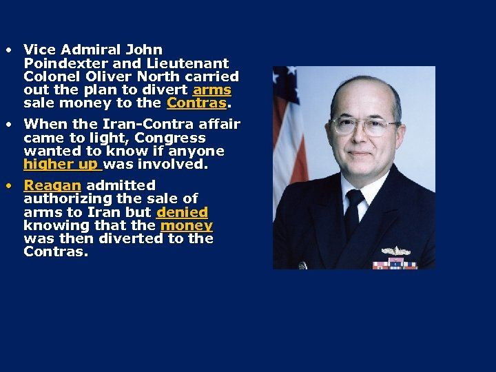 • Vice Admiral John Poindexter and Lieutenant Colonel Oliver North carried out the