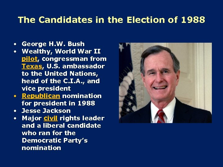 The Candidates in the Election of 1988 • George H. W. Bush • Wealthy,