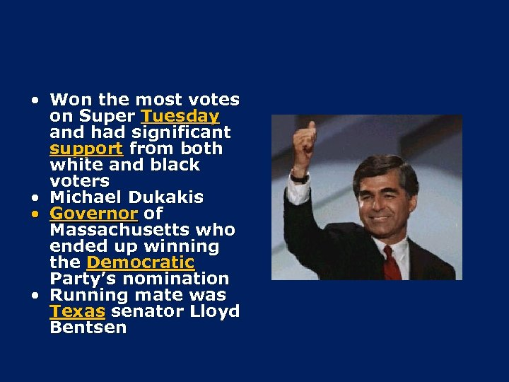 • Won the most votes on Super Tuesday and had significant support from