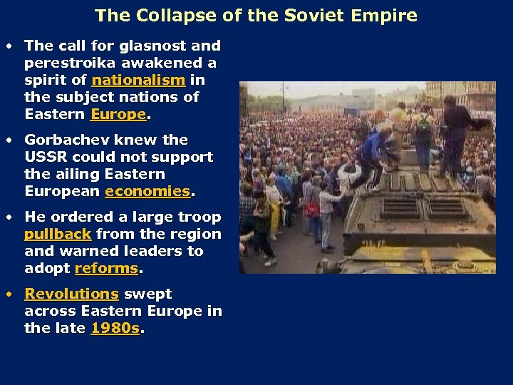 The Collapse of the Soviet Empire • The call for glasnost and perestroika awakened