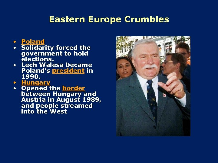 Eastern Europe Crumbles • Poland • Solidarity forced the government to hold elections. •