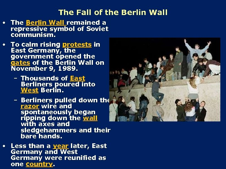The Fall of the Berlin Wall • The Berlin Wall remained a repressive symbol
