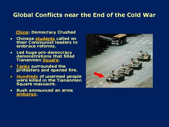 Global Conflicts near the End of the Cold War China: Democracy Crushed • Chinese