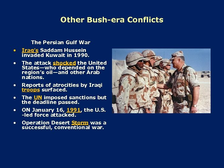 Other Bush-era Conflicts The Persian Gulf War • Iraq's Saddam Hussein invaded Kuwait in