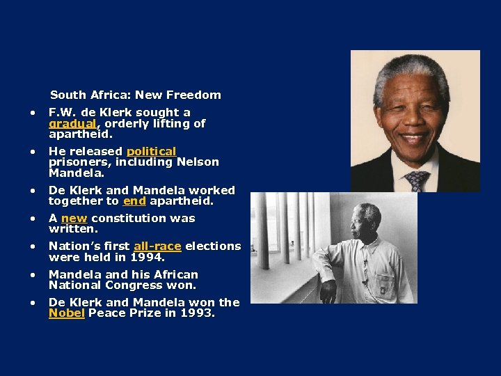 South Africa: New Freedom • F. W. de Klerk sought a gradual, orderly lifting