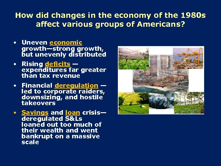 How did changes in the economy of the 1980 s affect various groups of