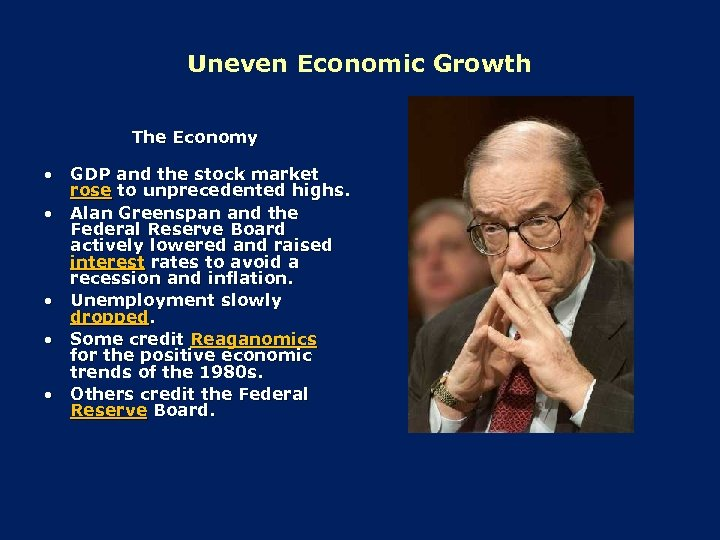 Uneven Economic Growth The Economy • GDP and the stock market rose to unprecedented