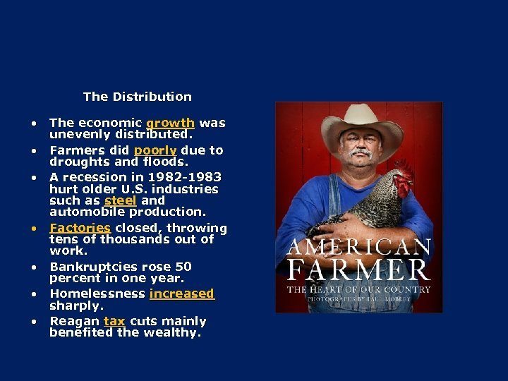 The Distribution • The economic growth was unevenly distributed. • Farmers did poorly due