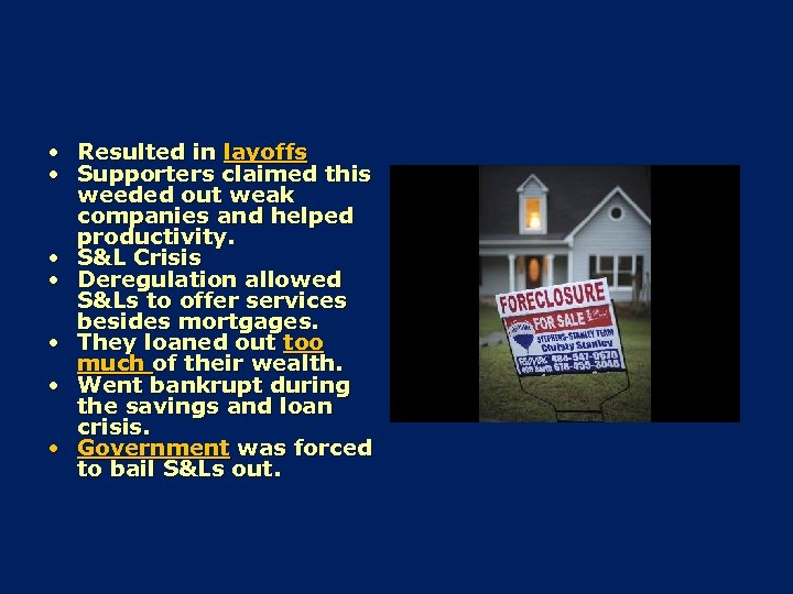 • Resulted in layoffs • Supporters claimed this weeded out weak companies and