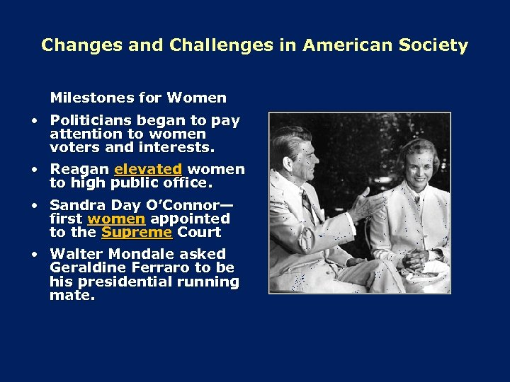 Changes and Challenges in American Society Milestones for Women • Politicians began to pay