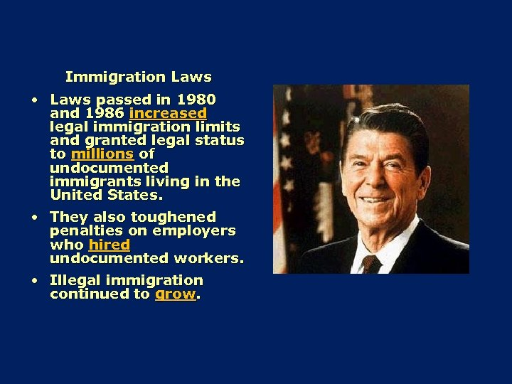 Immigration Laws • Laws passed in 1980 and 1986 increased legal immigration limits and