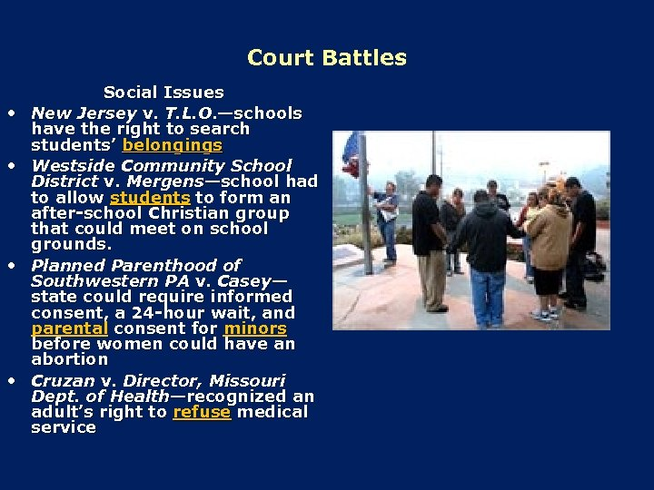Court Battles • • Social Issues New Jersey v. T. L. O. —schools have