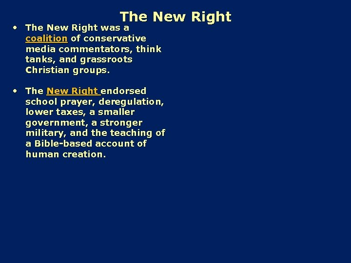 The New Right • The New Right was a coalition of conservative media commentators,