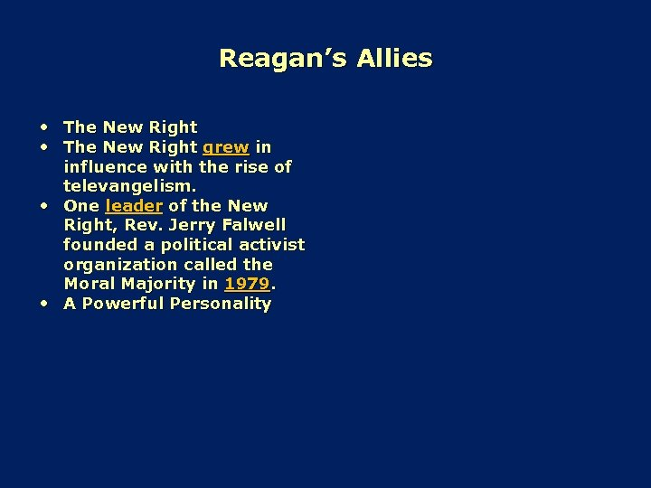 Reagan's Allies • The New Right grew in influence with the rise of televangelism.