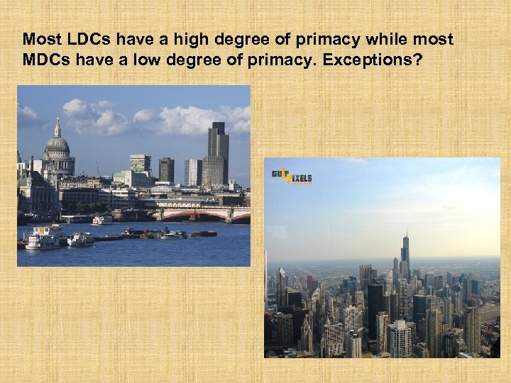Most LDCs have a high degree of primacy while most MDCs have a low